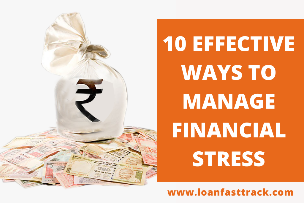 10 EFFECTIVE WAYS TO MANAGE FINANCIAL STRESS