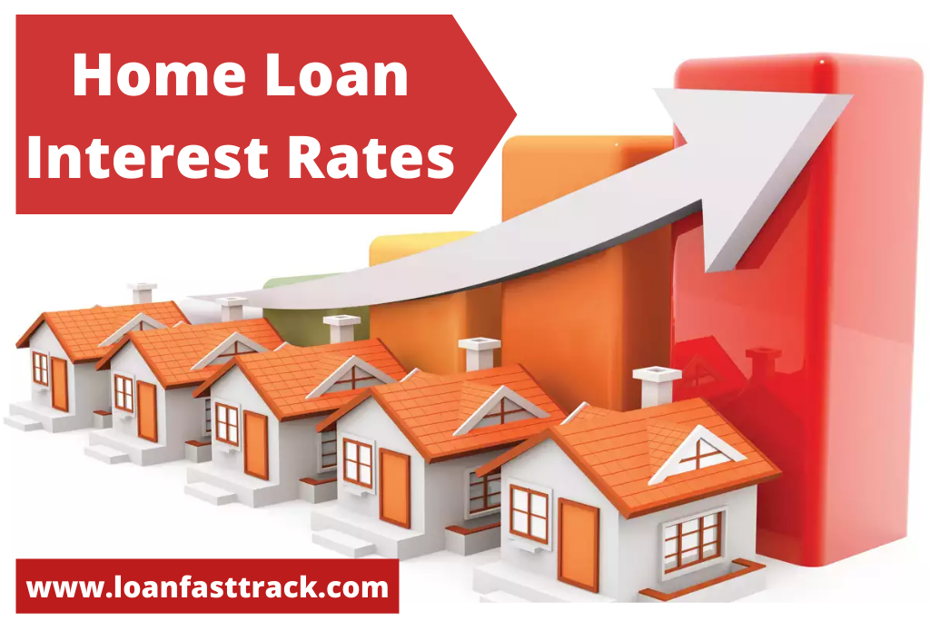 home loan interest rates - loanfasttrack