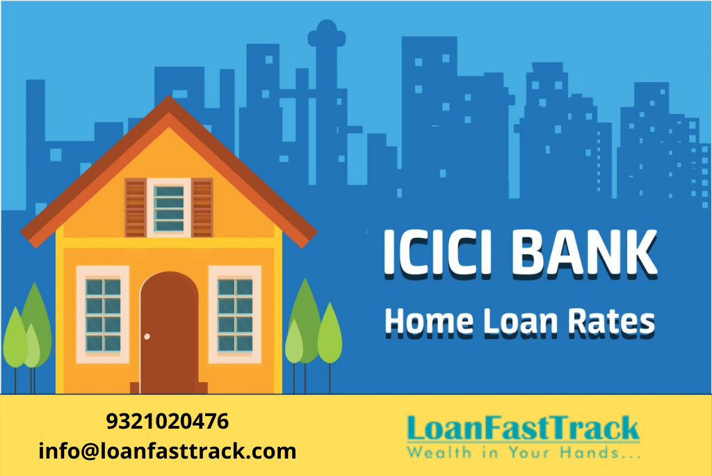 ICICI Bank Home Loan - Loanfasttrack