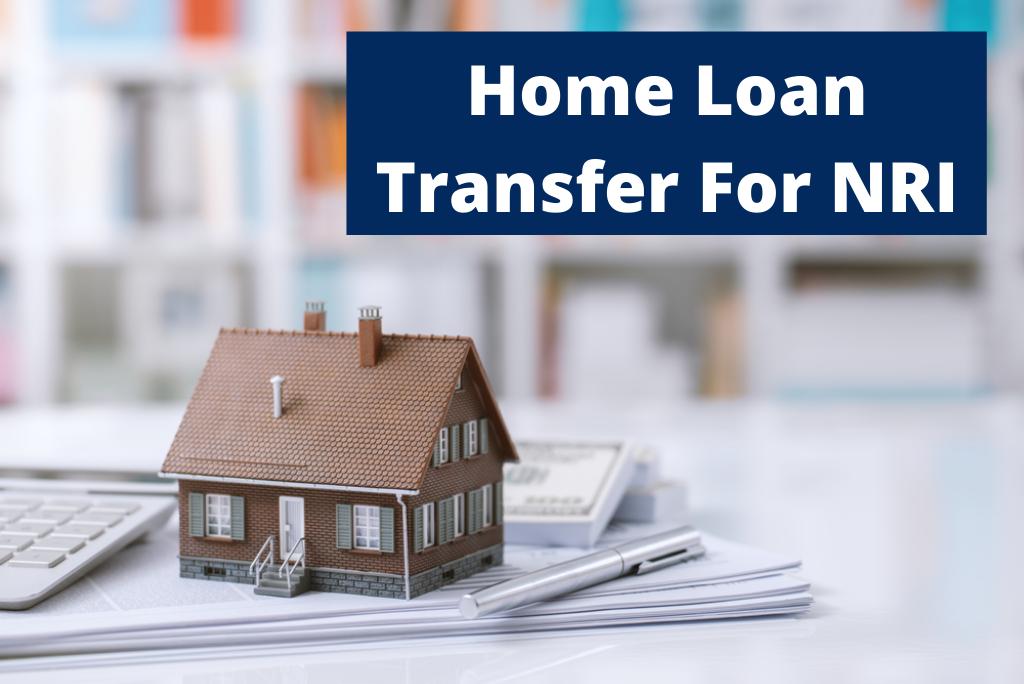Home Loan Transfer for NRI