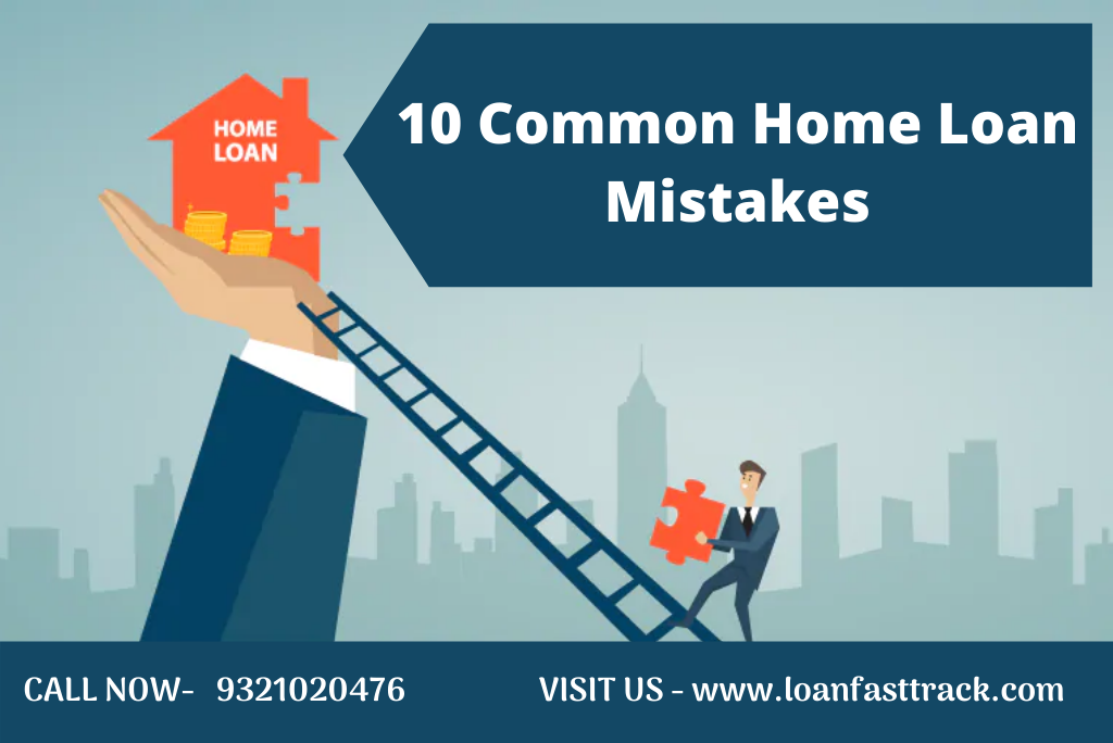 10 Common Home Loan Mistakes