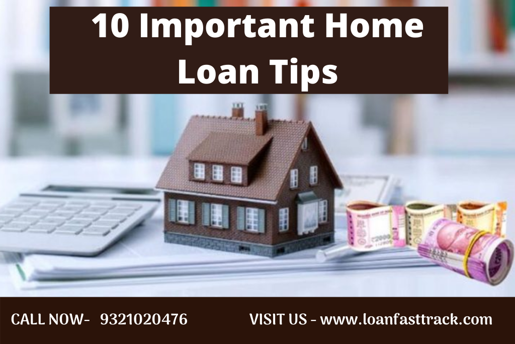10 Important Home Loan Tips