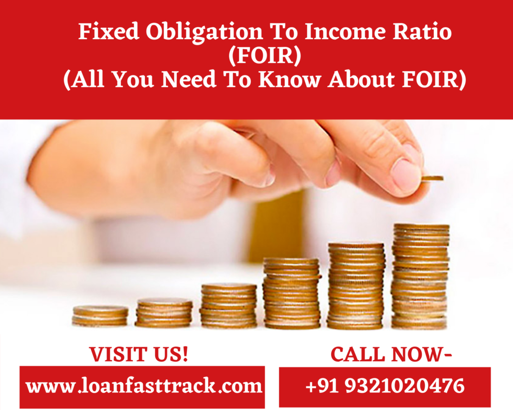 Fixed Obligation To Income Ratio (FOIR) (All You Need To Know About FOIR)