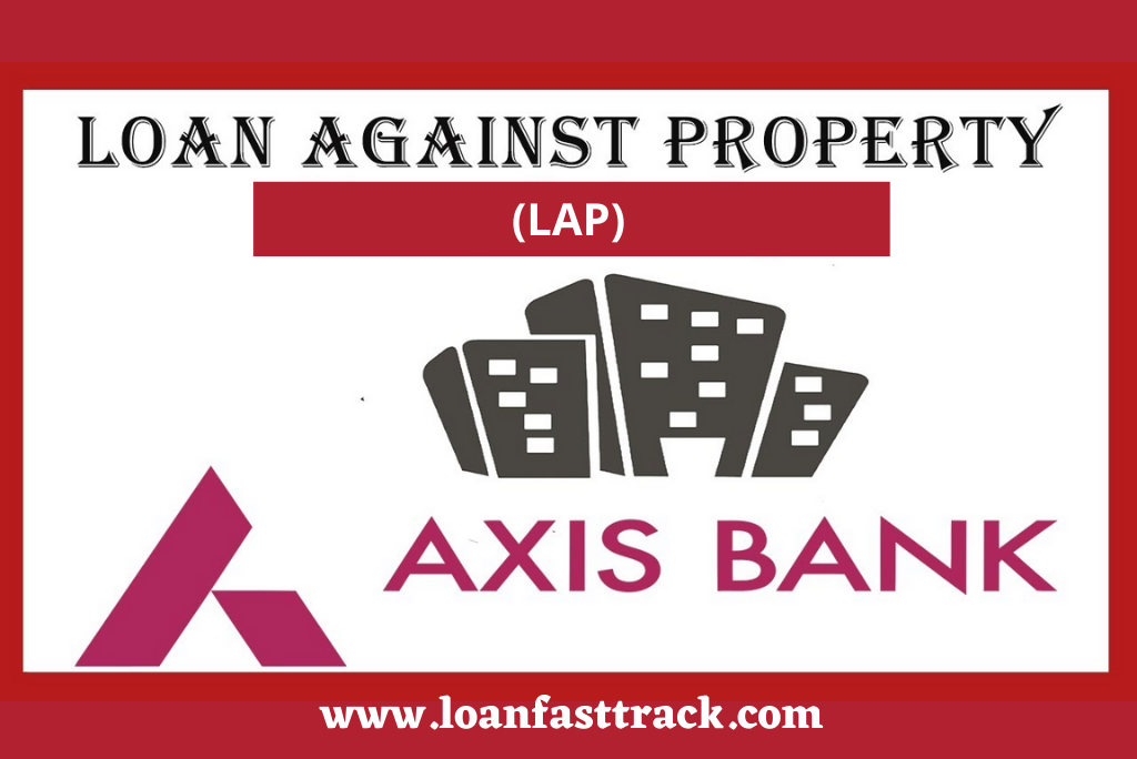 (LAP) Loan Against Property In Axis Bank
