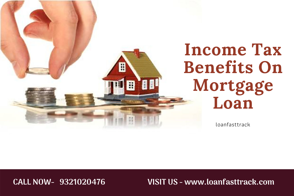 What Are The Income Tax Benefits On Mortgage Loan